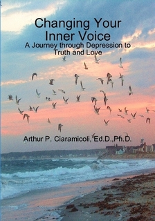 Changing Your Inner Voice: A Journey through Depression to Truth and Love